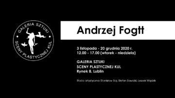 Andrzej Fogtt | Galeria Sztuki Sceny Plastycznej KUL